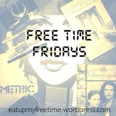 Free Time Fridays   Free Time Fridays is a weekly meme created and hosted by eatupmyfreetime.  On Fridays we will recap how we spent our free time during the week  our plans for the weekend! ie. Did you read? If so what books? Did you shop? Listen to any cool tunes? Binge watch any cool TV shows? Take any trips lately? I want to hear all about it!! You can either mention ALL of the ways you spent your free time that week or focus on one activity. Whatever your heart desires!  My week hasn't…