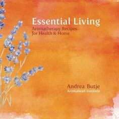 Essential Living: Recipes for Health and Home by Andrea Butje  A fabulous book -  Included are 60 of the author's personal recipes along with directions for creating each product