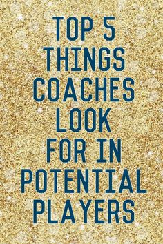 Lou Lou Girls : Top 5 Things Coaches Look for in Potential Players