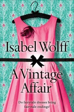 A Vintage Affair by Isabel Wolff, finished May 2015. Read this for book club and enjoyed it. Loved the vintage clothing mentioned throughout.