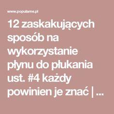 12 zaskakujących sposób na wykorzystanie płynu do płukania ust. #4 każdy powinien je znać | Popularne.pl