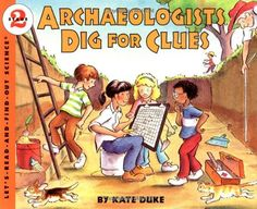 Archaeologists Dig for Clues (Let's-Read-and-Find-Out Science 2) by Kate Duke,http://www.amazon.com/dp/0064451755/ref=cm_sw_r_pi_dp_ERbbsb1GJ8PWF2Z2