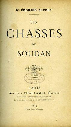 Dupouy. Les chasses du Soudan. 1894