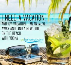 I'm applying for this job right now! Who's with me? I might be over qualified, though... I know you'd all love to work in The Bahamas...permanently!  #Bahamas #Work #Vacation #Vodka
