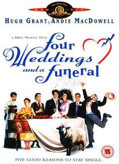 """Four Weddings and a Funeral""...once again, I LOVE THIS MOVIE!!!!!!"