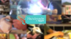 Amazon Sells  ONLY Handmade Products at its new handmade marketplace starting 10/8/15 challenging Etsy.