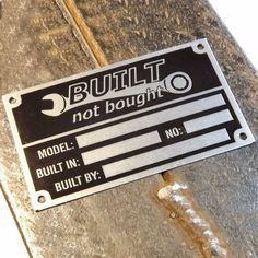 Built Not Bought Custom VIN Name Plates/Tags - World Wide Shipping Available!