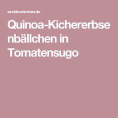 Quinoa-Kichererbsenbällchen in Tomatensugo
