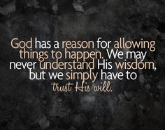 We simply have to trust His will