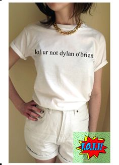 lol ur not dylan o'brien T Shirt Unisex White Black Grey S M L XL Tumblr Instagram Blogger by TopOfTheTops on Etsy https://www.etsy.com/listing/204098703/lol-ur-not-dylan-obrien-t-shirt-unisex