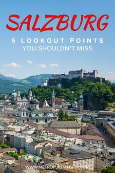 There are lots of great lookout points in Salzburg. The following 5 lookout points are my personal favorite!