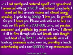 """As I sat quietly and centered myself with eyes closed, I connected with my breath and listened to my body. I heard and felt so much wisdom and vibrant energy spiraling. I spoke to my being: """"I love you, I'm grateful for you, I honor you. Please work with me to help us walk our life path with courage, drive, and passion, amusement and gratitude, joy, peace and love."""" I allowed it all to flow through with each breath, each thought, each beat of my heart. And a peaceful....  #urbanspiritguide"""