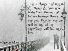 Take a chance and risk it all.