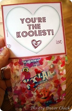 You're The Koolest valentine gift--package of Kool-Aid in a cellophane bag w/ a cute topper