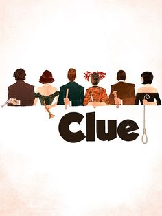Clue (Poster by Kevin Wada) I love this film. You've got: Michael McKean (Mr. Clue Movie, Movie Tv, Movie Shelf, Movie Club, Movie List, Movies Showing, Movies And Tv Shows, Doug Funnie, Cluedo