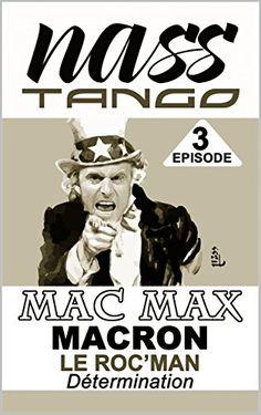 MACRON LE ROCMAN: Détermination (MAC MAX t. 3) en ligne Macron, Tango, Movies, Movie Posters, Fishing Line, Films, Film Poster, Cinema, Movie