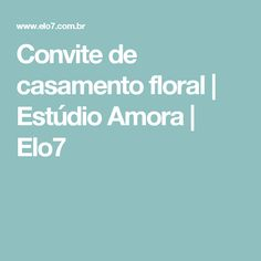 Convite de casamento floral | Estúdio Amora | Elo7