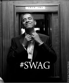 Barack Obama (I have no idea what the swag hashtag is about but it is a great photo)
