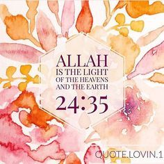 Allah is the light of the heavens and the Earth. Quran 24:35 #Islam #islamicart…