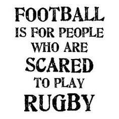Rugby's better then Football