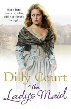 Dilly Court - The Lady's Maid