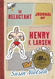 The Reluctant Journal of Henry K. Larsen / Susin Nielsen