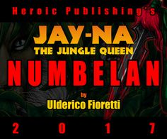 """JAY-NA The Jungle Queen: NUMBELAN""  written and illustrated by Ulderico Fioretti for HEROIC PUBLISHING coming in 2017 stay tuned!!!"