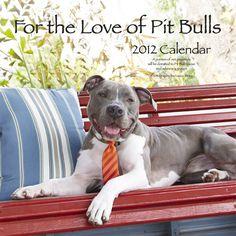 For The Love of Pit Bulls 2012 Calendar