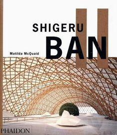 Shigeru Ban by Matilda McQuaid. Shigeru Ban (b.1957), based in Japan, is a rising star among world-class architects. Order online from the Phaidon Store.