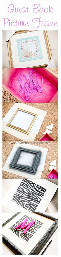 Guest Book picture frame - Remember your guests with a nice keepsake. Hot pink and zebra print. Diy Craft Projects, Fun Crafts, Diy And Crafts, Crafts For Kids, Projects To Try, Craft Ideas, Homemade Gifts, Diy Gifts, Framed Initials