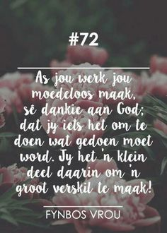 Fynbos Vrou Me Quotes, Qoutes, Afrikaans Quotes, Marriage Relationship, Note To Self, Beautiful Words, Psalms, Wise Words, Things To Think About