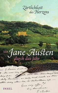 Zärtlichkeit des Herzens: Mit Jane Austen durch das Jahr insel taschenbuch: Amazon.de: Jane Austen, Bettina Eschenhagen: Bücher