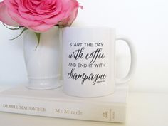 Start The Day With Coffee and End It With Champagne!