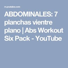 ABDOMINALES: 7 planchas vientre plano | Abs Workout Six Pack - YouTube