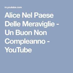 Alice Nel Paese Delle Meraviglie - Un Buon Non Compleanno - YouTube