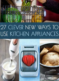 27 Clever Ways To Use Your Kitchen Appliances