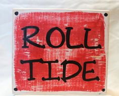 Roll Tide Alabama Custom Wood Block Sign  by CoastieGirlDesigns, $9.00