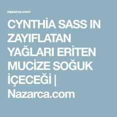 CYNTHİA SASS IN ZAYIFLATAN YAĞLARI ERİTEN MUCİZE SOĞUK İÇECEĞİ | Nazarca.com