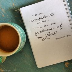 The goodness of the Lord quotes god coffee writing notes