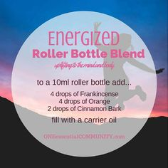 "love this ""Energized"" roller bottle blend recipe of cinnamon, orange, and frankincense!!  It's uplifting for both the mind and body.  click for 20 more great essential oil roller bottle blend recipes."