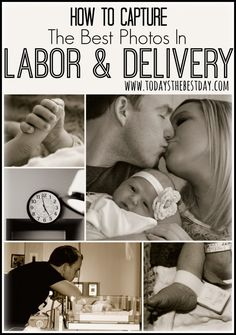 How To Capture The Best Photos in Labor and Delivery - 21 Must-Have pictures from your delivery day!