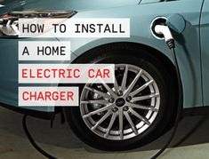 Considering buying an electric vehicle? You'll need a 240-volt home charger to go with it.
