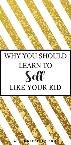 WHY YOU SHOULD LEARN TO SELL LIKE YOUR KID | AUTUMNLEOPOLD.COM | SALES ACTIVITY, DAILY SELLING TIME HACK, SCHEDULE, Business tips, business, branding, entrepreneurs, startup, solopreneur, mompreneur, biz, girlboss, ladyboss, ecourse, blog course, info product, freelance, marketing, instagram, pinterest, facebook, LinkedIn, Twitter, social media, email marketing, content marketing, blogging, b2b, productivity, business tools