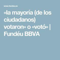 «la mayoría (de los ciudadanos) votaron» o «votó» | Fundéu BBVA