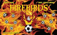 Firebirds B54882  digitally printed vinyl soccer sports team banner. Made in the USA and shipped fast by BannersUSA.  You can easily create a similar banner using our Live Designer where you can manipulate ALL of the elements of ANY template.  You can change colors, add/change/remove text and graphics and resize the elements of your design, making it completely your own creation.