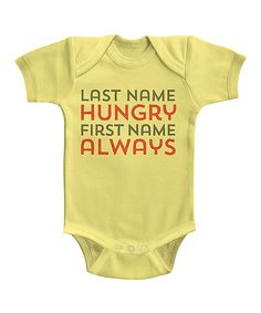 Love this Banana  Last Name Hungry First Name Always  Bodysuit - Infant by  Urs c23e9c72c
