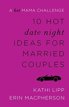 10 Hot Date Night Ideas for Married Couples: A Hot Mama Challenge by Kathi Lipp http://www.amazon.com/dp/B0112WVWTW/ref=cm_sw_r_pi_dp_mibPvb1R7HBB6