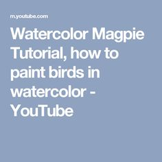 Watercolor Magpie Tutorial, how to paint birds in watercolor - YouTube