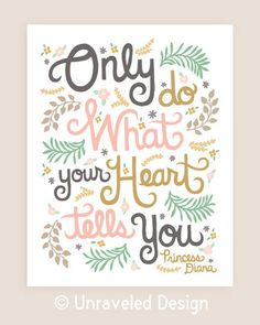 Only Do What Your Heart Tells You 11x14-in Princess Diana Quote Illustration Print.
