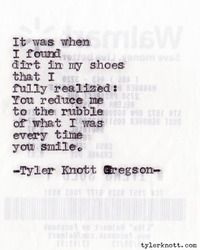 every time you smile (tyler knott gregson)